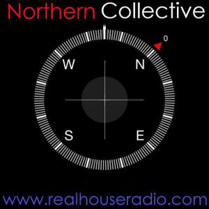 Real House Radio - The Northern Collective (Guest Mix)