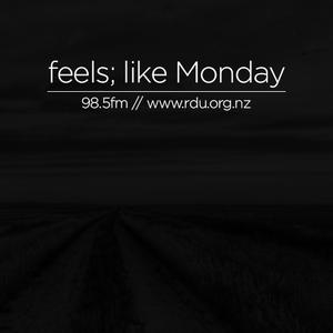 feels; like Monday #08 2016