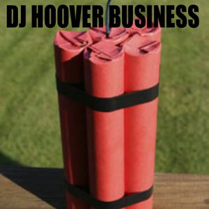 DJ HOOVER BUSINESS DYNAMITE MIX
