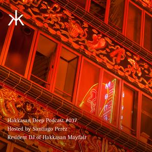 Hakkasan Deep Podcast #037