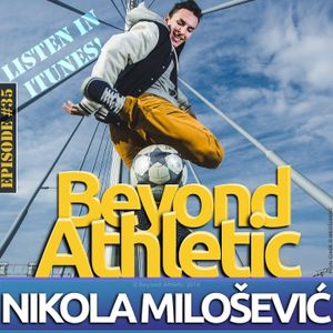 """#35 A Top 16 Freestyler In The World Gives Back with Nikola """"DJOTA"""" MILOSEVIC"""