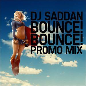 DJ SADDAN - BOUNCE! BOUNCE! PROMO MIX 01
