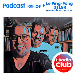 Le Ping-Pong By LeRadioClub - S01Ep09 avec Dj LBR