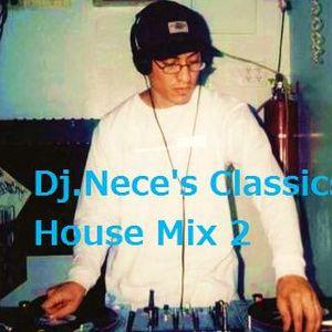 DJ.Nece's Classics Of House Mix 2