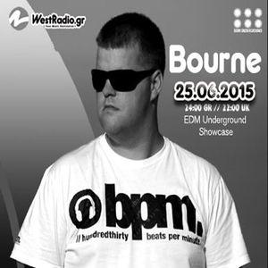 Bourne@ EDM Underground Showcase 25.06.2015 Westradio.gr