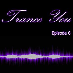 Trance You Episode 6