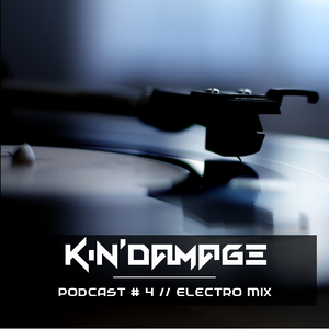 Kin'Damage Podcast #4 // Electro