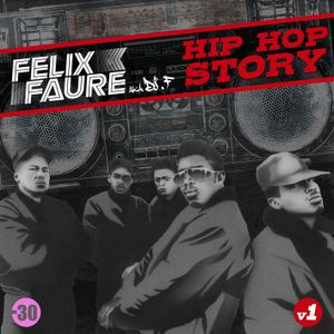 Felix Faure aka Dj F - Hip Hop Story v1