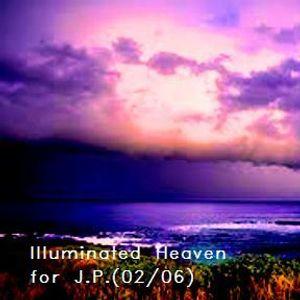 Illuminated Heaven for J.P.(02/06)