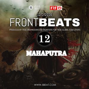 FRFID x 5BEAT presents FRONTBEATS eps 12 (Hosted by MAHAPUTRA)
