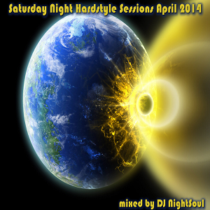 Saturday Night Hardstyle Sessions April 2014 - mixed by DJ NightSoul
