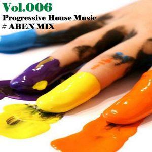 006_Progressive House Music # ABEN MIX