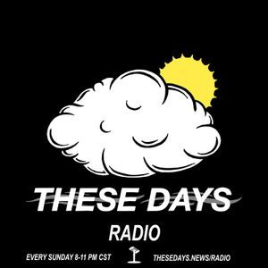 TheseDays Radio Episode 8