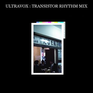 ULTRAVOX : TRANSISTOR RHYTHM MIX