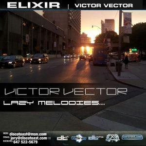 ELIXIR | Victor Vector, lazy melodies...