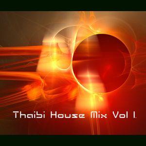 THAIBI HOUSE MIX VOL. 1 PART 1