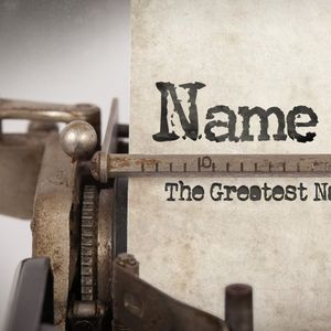 Name It - The Greatest Name Ever