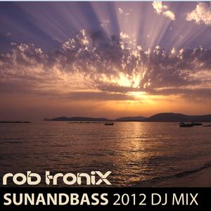 Rob Tronix - SUNANDBASS 2012 DJ Mix