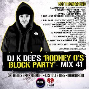 RODNEY O'S BLOCK PARTY (KIIS FM & IHEARTRADIO) MIX 41 (1999 THROWBACK'S)