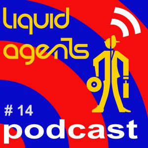 LIQUID AGENTS PODCAST 14 - DEEP HOUSE AFTER-HOURS (downloadable)