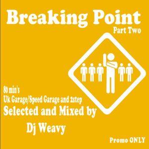 Breaking Point Part 2 uk Speed garage 2Step