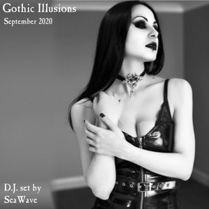 Gothic Illusions - September 2020 by DJ SeaWave