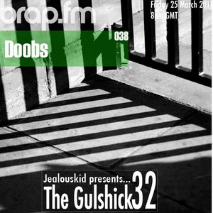 jealouskid presents...The Gulshick 32 with DOOBS