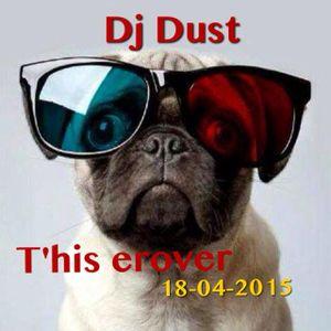 Dj Dust T'gaat erover .. 18-04-2015