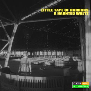 Little Tape of Horrors, Part Two - A Haunted Waltz