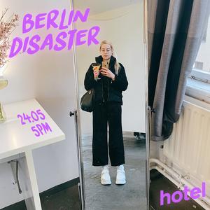 Berlin Disaster - 24/05/19