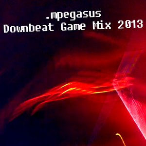 .mpegasus - Downbeat Game Mix 2013