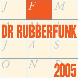 Dr Rubberfunk Mix Of The Month February 2005
