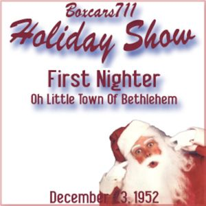 The First Nighter Program - Oh Little Town Of Bethlehem (12-23-52)