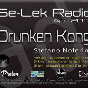 DRUNKEN KONG - Se-Lek Radio 18th April 2017