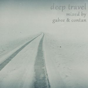 DEEP TRAVEL- mixed by-GABEE and PIXEL -CD1-GABEE