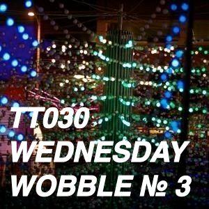 TT030 - Wednesday Wobble / 37:13 / 2012-02-15