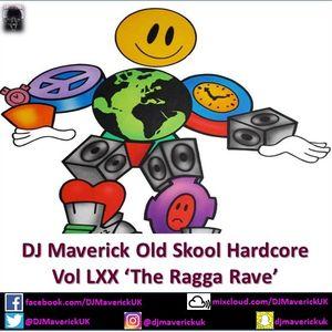 DJ Maverick Old Skool Hardcore Vol. LXX 'The Ragga Rave'