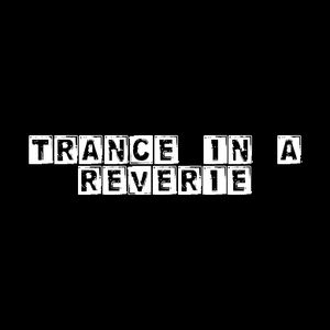 *Trance In A Reverie* #3