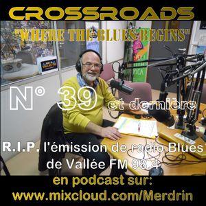 28 06 2015 CROSSROADS n°39 Last One (suite et fin) Le Blues sur Vallée FM98.4