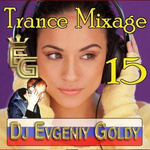 Dj Evgeniy Goldy - Trance Mixage - 15