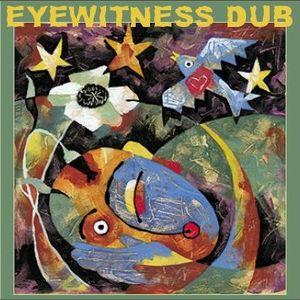 Eyewitness Dub (Dub & Dubber, Pt. 5 - 2012 RWRK)