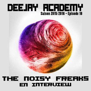 DEEJAY ACADEMY - SAISON 2015/2016 - ÉPISODE 18 [AVEC THE NOISY FREAKS EN INTERVIEW]
