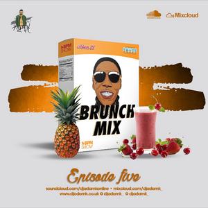 DJ Adam K Presents - Brunch Mix Episode 05 (Dancehall/Bashment)