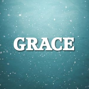 Grace: Nothing to prove, Nothing to pay back - Audio