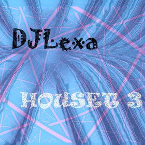 DJLexa - Houset 3