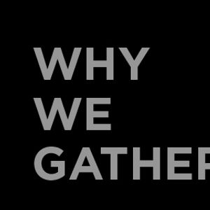 Why We Gather (Audio)