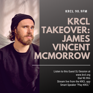 KRCL Takeover with James Vincent McMorrow