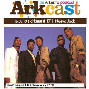 ARKcast # 17 | Nuevo Jack x K**O