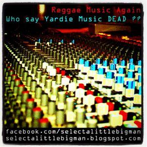 Reggae Music Again - Who say Yardie Music DEAD ?? //littleBIG summerMIX 2012