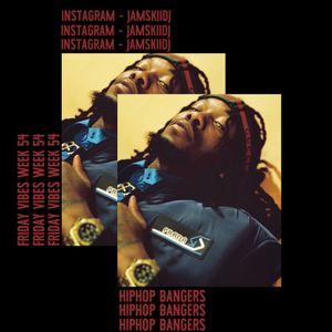 JAMSKIIDJ - FRIDAY VIBES WEEK 54 | HIPHOP BANGERS |OFFSET, BLUEFACE, CARDI B | INSTA - @JAMSKIIDJ |